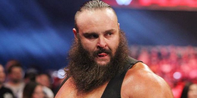 Braun Strowman has been